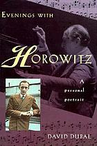 Evenings with Horowitz : a personal portrait