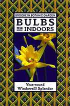 Bulbs for indoors : year-round windowsill splendor
