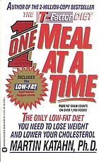 One meal at a time : the incredibly simple low-fat diet for a happier, healthier, longer life