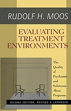 Evaluating treatment environments : the quality of psychiatric and substance abuse programs