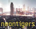 Neontigers : photographs of Asian megacities