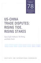 US-China trade disputes : rising tide, rising stakes