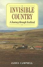 Invisible country : a journey through Scotland