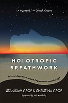 Holotropic breathwork a new approach to self-exploration and therapy
