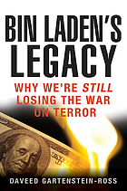 Bin Laden's legacy : why we're still losing the war on terrorWhy al Qaeda Is Winning: The War We're Fighting, and the War We Think We're