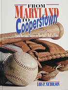 From Maryland to Cooperstown : seven Maryland natives in Baseball's Hall of Fame