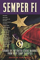 Semper Fi : stories of the United States Marines from boot camp to battle