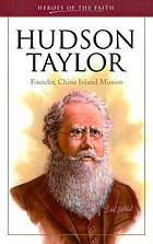 Hudson Taylor : founder, China Inland Mission