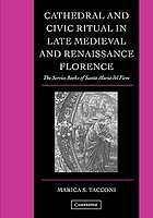 Cathedral and civic ritual in late medieval and Renaissance Florence : the service books of Santa Maria del Fiore
