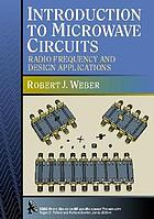 Introduction to microwave circuits : radio frequency and design applications