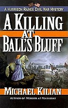 A killing at Ball's Bluff : a Harrison Raines Civil War mystery