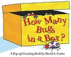 How many bugs in a box? : a pop-up counting book