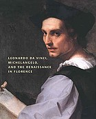 Leonardo Da Vinci, Michelangelo, and the Renaissance in Florence
