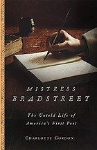 Mistress Bradstreet : the untold life of America's first poet