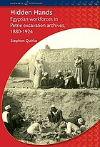 Hidden hands : Egyptian workforces in Petrie excavation archives 1880-1924
