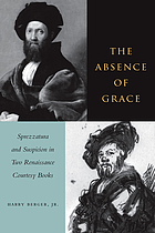 The absence of grace : sprezzatura and suspicion in two Renaissance courtesy books
