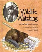 Wildlife watching with Charles Eastman