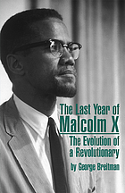 The last year of Malcolm X; the evolution of a revolutionary