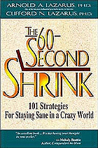 The 60-second shrink : 101 strategies for staying sane in a crazy world