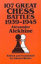 107 great chess battles, 1939-1945