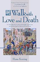 A walk with love and death, a novel