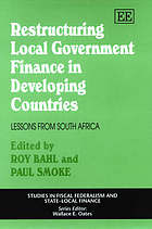 Restructuring local government finance in developing countries : lessons from South Africa