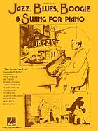 "Jazz, blues, boogie & swing for piano : ""the jazz of an era"""