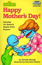 Happy Mother's Day! : featuring Jim Henson's Sesame Street Muppets