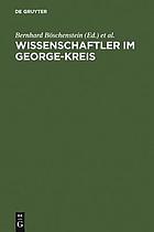 Wissenschaftler im George-Kreis : die Welt des Dichters und der Beruf der Wissenschaft