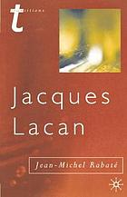 Jacques Lacan : psychoanalysis and the subject of literature
