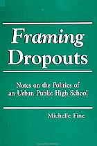 Framing dropouts : notes on the politics of an urban public high school
