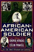 The African-American soldier : from Crispus Attucks to Colin Powell