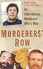 Murderers' row : an international murderers' who's who