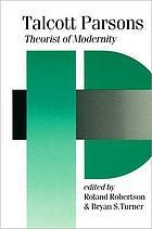 Talcott Parsons theorist of modernity