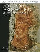 La pittura medievale a Roma, 312-1431