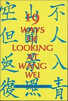 Nineteen ways of looking at Wang Wei : how a Chinese poem is translated