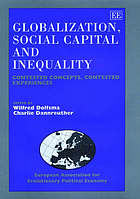Globalization, social capital and inequality : contested concepts, contested experiences
