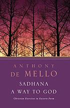 Sadhana, a way to God : Christian exercises in Eastern form