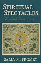 Spiritual spectacles : vision and image in mid-nineteenth-century Shakerism
