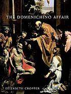 The Domenichino affair : novelty, imitation, and theft in seventeenth-century Rome