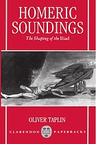 Homeric soundings : the shaping of the Iliad