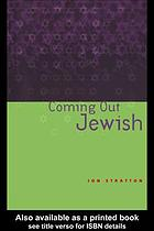 Coming out Jewish : on the impossibility of Jewish assimilation