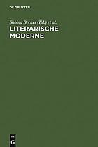 Literarische Moderne : Begriff und Phänomen