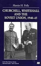 Churchill, Whitehall, and the Soviet Union, 1940-45