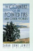 The country of the pointed firs : and other stories