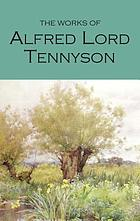 The works of Alfred Lord Tennyson : with an introduction and bibliography