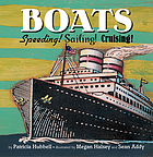 Boats : speeding! sailing! cruising!