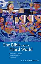 The Bible and the Third World : precolonial, colonial, and postcolonial encounters