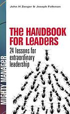 The handbook for leaders : 24 lessons for extraordinary leadership
