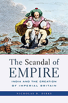 The scandal of empire : India and the creation of imperial Britain
